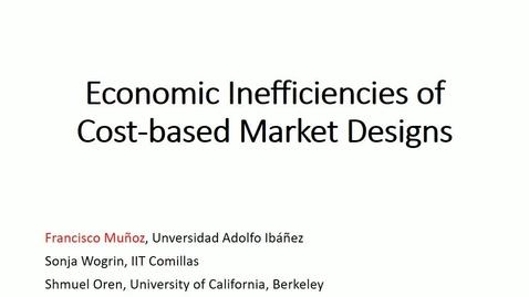 Miniatura para la entrada Seminario divulgativo Fco. Muñoz 30/08/2017: Economic Inefficiencies in cost-based electricity market designs