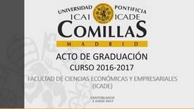 Miniatura para la entrada Facultad de Ciencias Económicas y Empresariales (ICADE) - Graduación 2016-2017