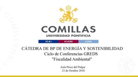 """Miniatura para la entrada CONFERENCIA GREDS """"FISCALIDAD AMBIENTAL"""" CÁTEDRA BP. IIT 23/10/2018"""