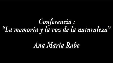 """Miniatura para la entrada """"La memoria y la voz de la naturaleza"""" / Ana María Rabe"""