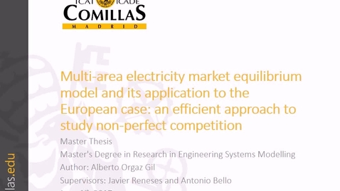 Miniatura para la entrada Presentación de tesis de master al IIT Alberto Orgaz 01/06/2017: Multi-area electricity market equilibrium model and its application to the European case: an efficient approach to study non-perfect competition