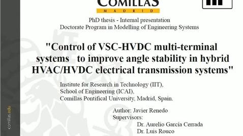 Miniatura para la entrada Presentación de tesis doctoral al IIT Javier Renedo 12/12/2017: Control of VSC-HVDC multi-terminal systems to improve angle stability in hybrid HVAC/HVDC electrical transmission systems