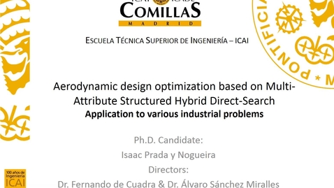 Miniatura para la entrada Presentación de tesis doctoral al IIT Isaac Prada 22/03/2017: Aerodynamic Design Optimization based on Multi-Attribute Structured Hybrid Direct-Search. Application to Industrial Problems