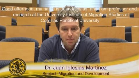 Miniatura para la entrada Dr. Juan Iglesias.  Subjet: Migration and Development. (Subtitulos Ingles)
