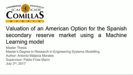 Miniatura para la entrada Presentación de tesis de master al IIT Antonio Malpica 03/07/2017: Valuation of an American option for the Spanish secondary reserve market using a machine learning model