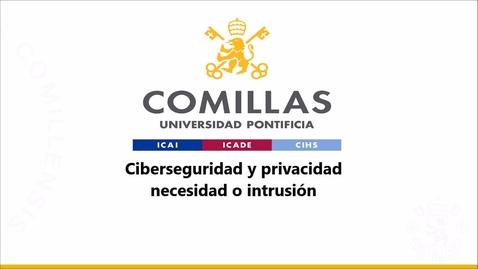 Miniatura para la entrada Ciberseguridad y privacidad necesidad o intrusión