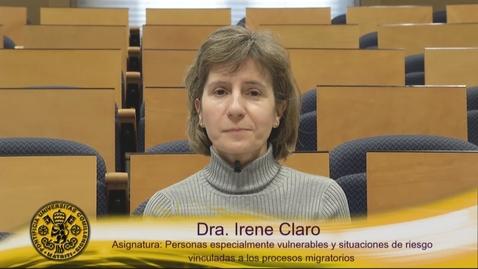 Miniatura para la entrada Dra. Irene Claro Quintáns.  Asignatura: Personas especialmente vulnerables y situaciones de riesgo vinculadas a los procesos migratorios