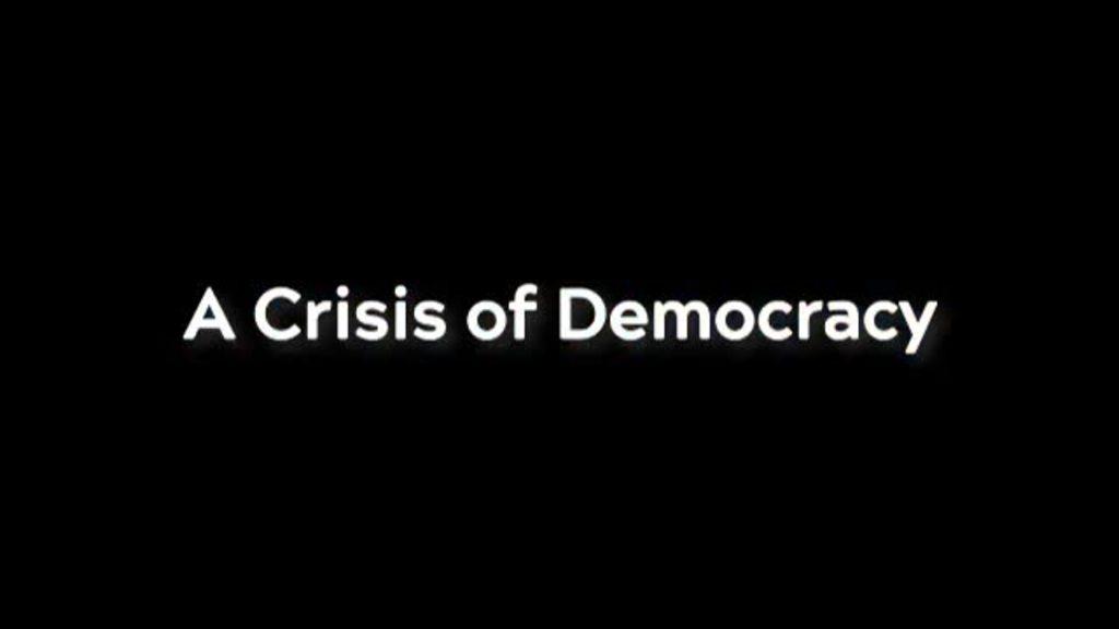 A Crisis of Democracy
