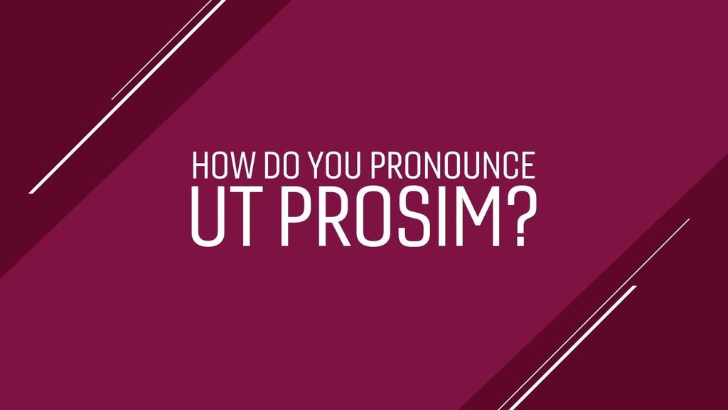 """How Do You Pronounce """"Ut Prosim?"""""""