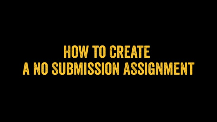 How to Create a No Submission Assignment