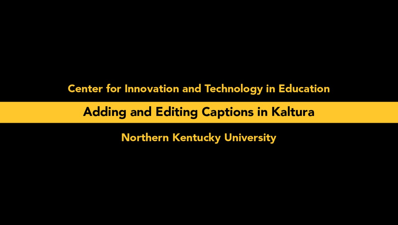 Adding and Editing Captions in Kaltura