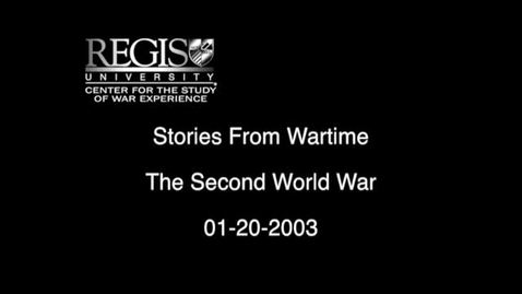Thumbnail for entry Stories From Wartime 01-20-2003 The Second World War