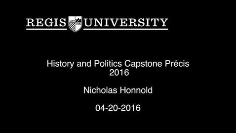 Thumbnail for entry Nicholas Honnold History and Politics Capstone Precis-2016