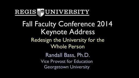 Thumbnail for entry Randy Bass FFC Keynote Presentation