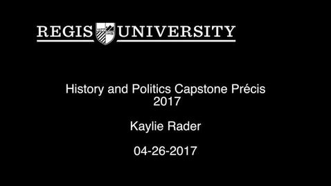 Thumbnail for entry Kaylie Rader Capstone Precis 2017
