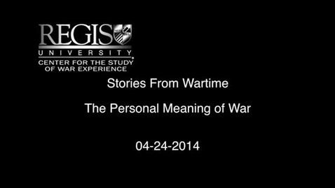 Thumbnail for entry Stories from Wartime 2014: The Personal Meaning of War