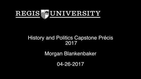 Thumbnail for entry Morgan Blankenbaker Capstone Precis 2017