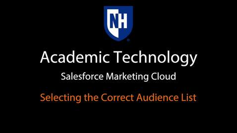 SFMC - Selecting the Correct Audience List