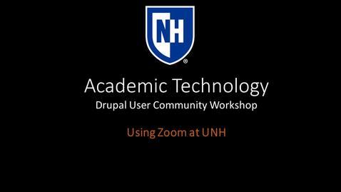 Using Zoom at UNH (Drupal User Community Workshop)