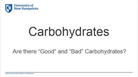 """Thumbnail for entry Carbohydrates- Are there """"Good"""" and """"Bad"""" Carbohydrates?"""