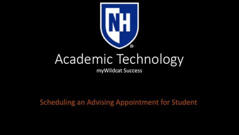 Thumbnail for entry myWildcat Success - Scheduling an Advising Appointment for Student