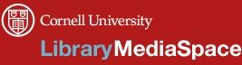 Cornell University Library MediaSpace