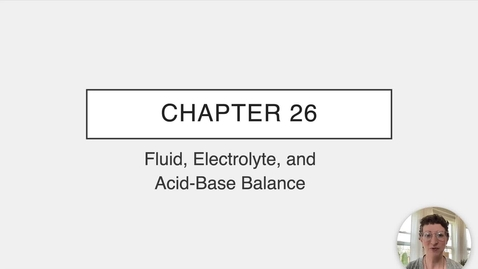 Thumbnail for entry Ch 26 I - Intro to Fluid Balance