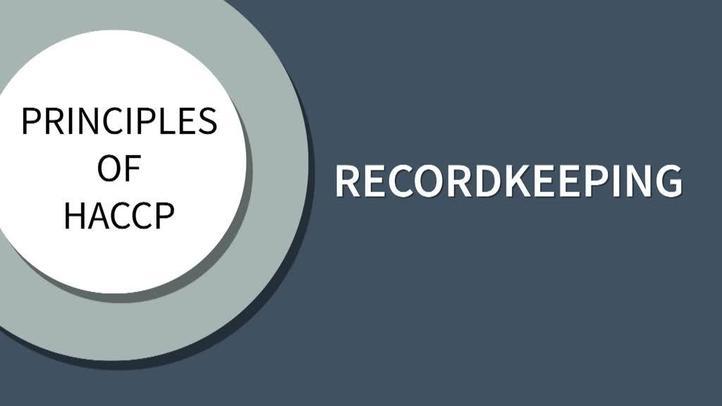 Principles of HACCP: Recordkeeping | iCEV Online CTE Curriculum