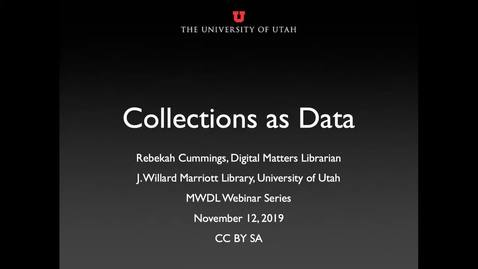 Thumbnail for entry Collections as Data MWDL Fall 2019 Webinar