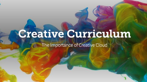 Thumbnail for entry Creative Curriculum: The Importance of Adobe Creative Cloud