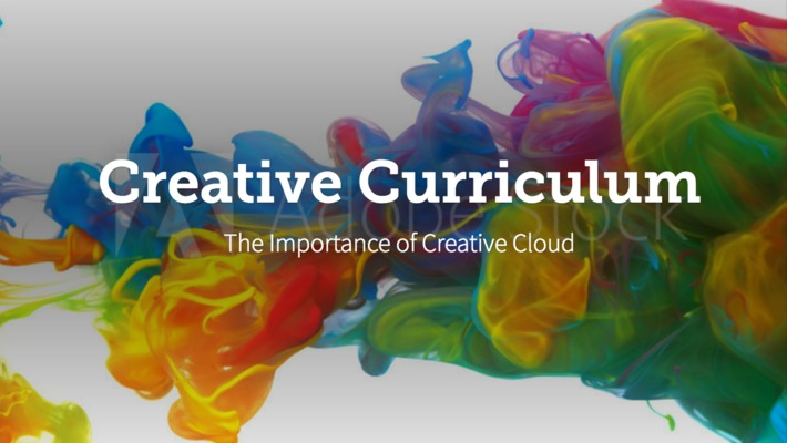Creative Curriculum: The Importance of Adobe Creative Cloud