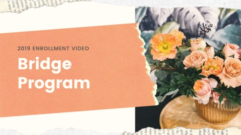 Thumbnail for entry Bridge Program Enrollment Video