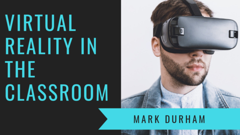 Thumbnail for entry Virtual Reality in the Classroom