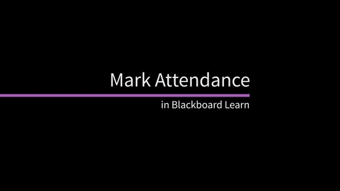 Thumbnail for entry Mark Attendance in Blackboard Learn