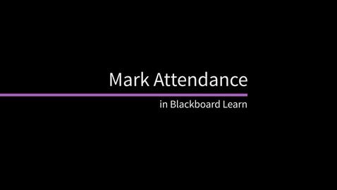 Thumbnail for entry Mark Attendance in Blackboard Learn