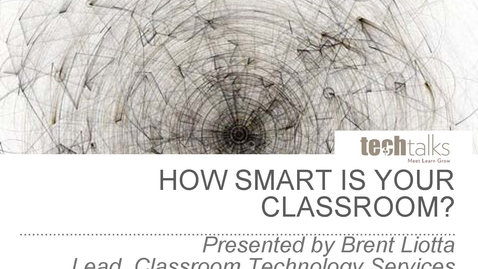 Thumbnail for entry How Smart is your Classroom?- Brent Liotta