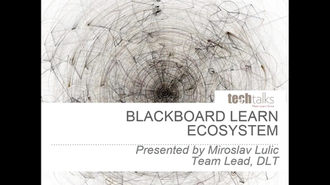 Thumbnail for entry Blackboard Learn Ecosystem-Miroslav Lulic