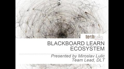 Thumbnail for entry Blackboard Learn Ecosystem-Miroslav Lulic