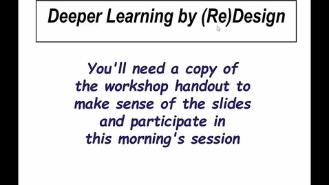 Thumbnail for entry Deeper Learning by (Re)Design Interactive Workshop (Part 1) with Tom Angelo