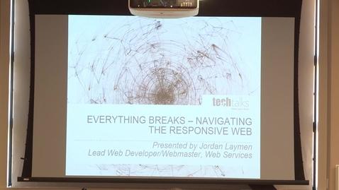 Thumbnail for entry Everything Breaks: Navigating the Responsive Web - Jordan Layman