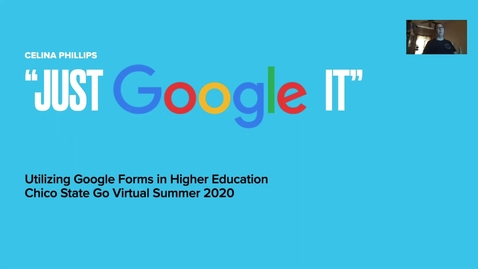 Thumbnail for entry Go Virtual: Using  Google Forms in Higher Education (Celina Philips)