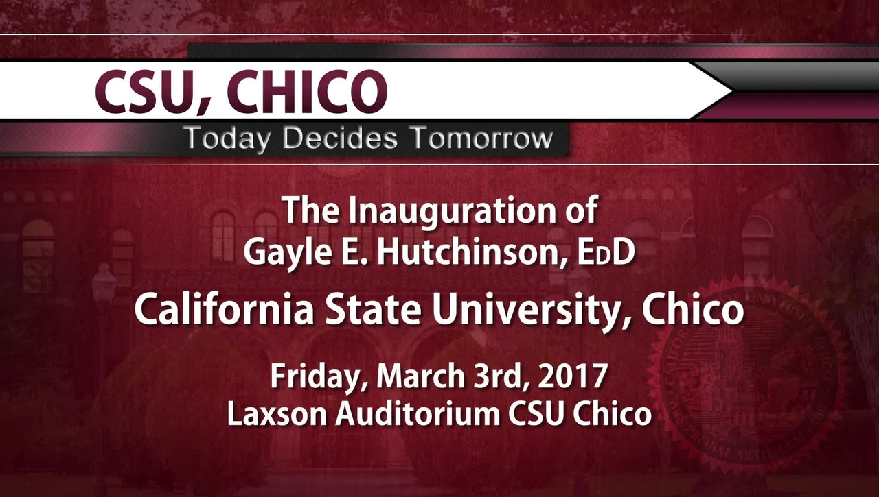 The Inauguration of President Hutchinson - 3/3/17 - CSU, Chico