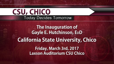 Thumbnail for entry The Inauguration of President Hutchinson - 3/3/17 - CSU, Chico
