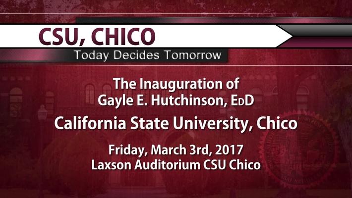 The Inauguration of President Hutchinson - 3/3/17 - CSU, Chico