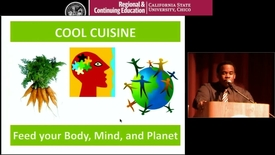 Thumbnail for entry Cool Cuisine: Feed Your Body, Mind and Planet
