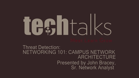 Thumbnail for entry Networking 101: Campus Network Architecture- John Bracey