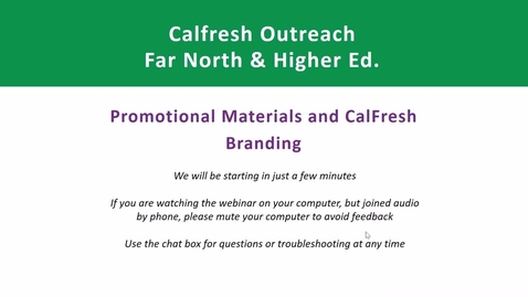 Thumbnail for entry CalFresh Outreach - Promotional Materials & CalFresh Branding