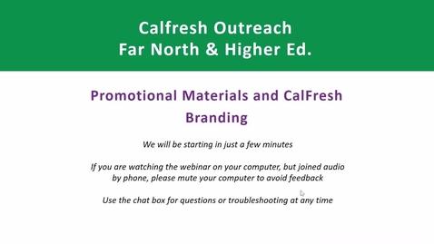 Thumbnail for entry CalFresh Outreach - Promotional Materials & CalFresh Branding