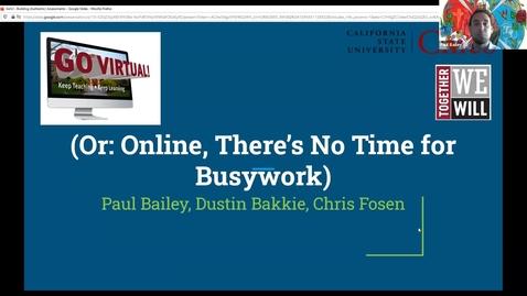 Thumbnail for entry Go Virtual2 - Day 2 Authentic Assessment (Paul Bailey, Dustin Bakke, Chris Fosen)
