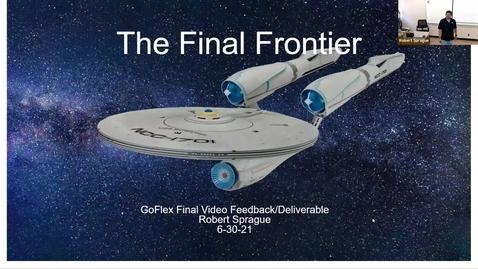Thumbnail for entry Robert Sprague's GoFlex Video- The Final Frontier